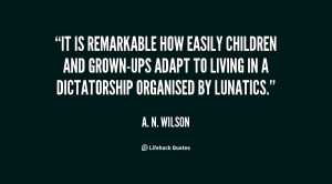 It is remarkable how easily children and grown-ups adapt to living in ...