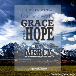 Martin Luther Quote - Law Grace - Mountains