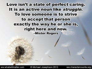 state of perfect caring. It is an active noun like struggle. To love ...