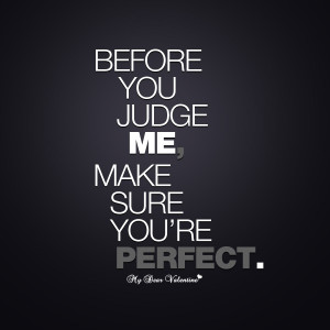 Motivational Quotes - Before you judge me