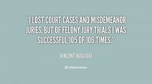 lost court cases and misdemeanor juries, but of felony jury ...
