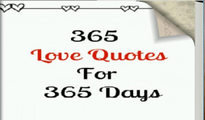365 love quotes for 365 days offers the reader a new love quote ...