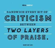 ... way to give and get constructive criticism. Quote by Mary Kay Ash