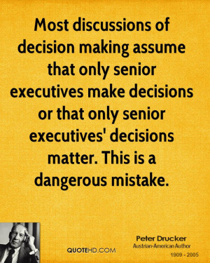 of decision making assume that only senior executives make decisions ...