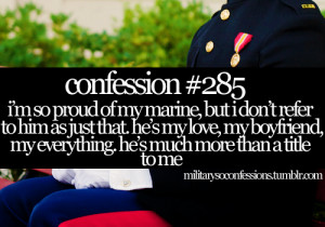 proud of my Marine, but I don't refer to him as just that. He's my ...