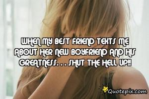My Best Friend Is My Boyfriend Quotes When my best friend texts me