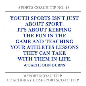 Sports Coach Tip No. 18 - Coach John Burns   Coach Gray