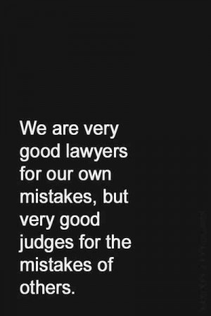 ... , Life, Inspiration, Good Judges, Judges Quotes, Wisdom, Truths, True