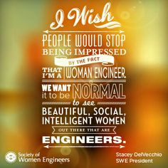 ... women out there that are engineers.