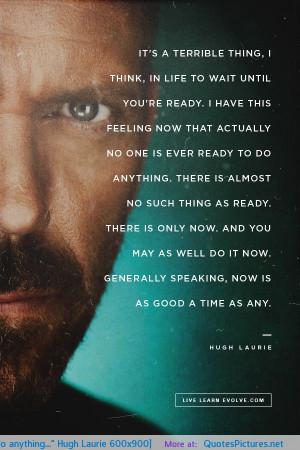 Hugh Laurie 600×900] motivational inspirational love life quotes ...