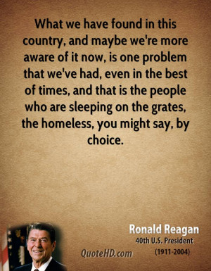 ... are sleeping on the grates, the homeless, you might say, by choice