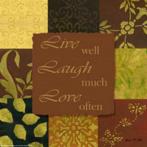 Live Well, Love Much, Laugh Often – Quotes Gifts