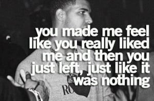 Rapper, drake, quotes, sayings, you liked me, sad
