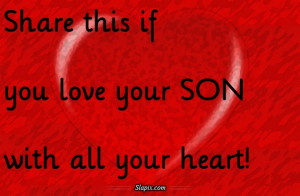 ... Quotes Your Son ~ Quotes & Sayings & Phrases » I Love My Son Quotes