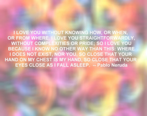 Pablo Neruda Love Quote photo RainbowRoses-1.jpg
