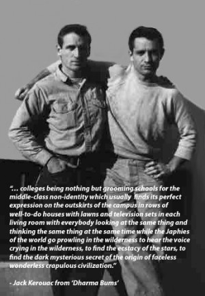 Neal Cassady and Jack Kerouac Dharma Bums Quote - one of my fav ...