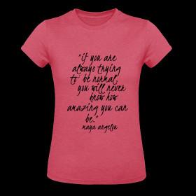 Be Amazing/Maya Angelou Quote T-shirt ~ 712