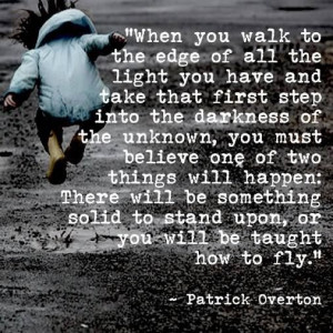 Walking into the unknown...