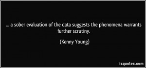 ... data suggests the phenomena warrants further scrutiny. - Kenny Young