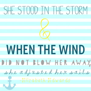 She adjusted her sails - I just love this quote! (I know I've already ...