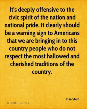 Dan Stein - It's deeply offensive to the civic spirit of the nation ...
