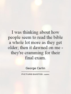 Bible Quotes Exam Quotes George Carlin Quotes