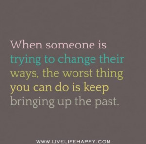 Don't live in the past. Quotes
