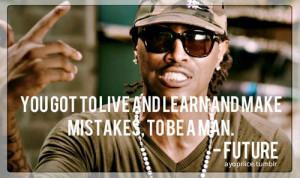 Future The Rapper Quotes Tumblr Future the rapper quotes