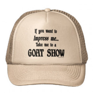 Funny Goat Sayings Gifts - Shirts, Posters, Art, & more Gift Ideas