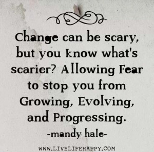 Change is scary