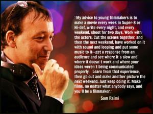 Film Director Quote - Sam Raimi - Movie Director Quote #samraimi ...