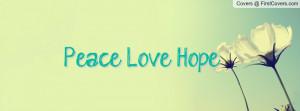 Peace, Love, Hope Profile Facebook Covers