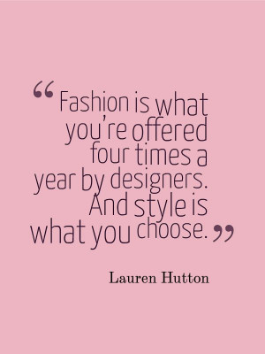 Lauren Hutton fashion quotes