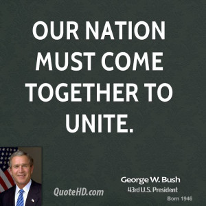 george-w-bush-george-w-bush-our-nation-must-come-together-to.jpg