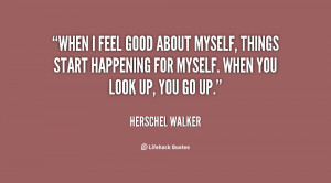 quote-Herschel-Walker-when-i-feel-good-about-myself-things-35287.png