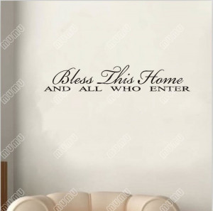 Home Quotes And Sayings Bless this home and all who