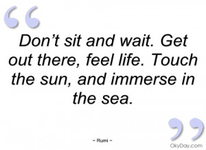 don't sit and wait rumi
