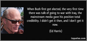 first got elected, the very first time there was talk of going to war ...