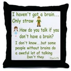 ... and Scarecrow Quote Throw Pillow Wizard of Oz Quote The Wizard of Oz