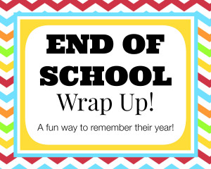 End Of School Year End of school wrap up