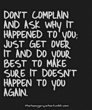 complain, life, life quotes, mistakes