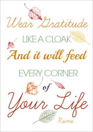 Wear Gratitude Like a Cloak ~ Rumi