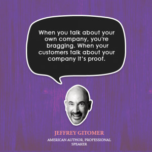 When you talk about your own company, you're bragging. When your ...