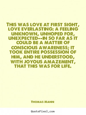 ... and he understood, with joyous amazement, that this was for life