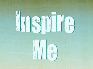 The Inspire Me quote contest- oh, it's on!