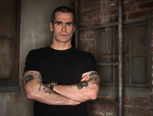 Henry Rollins, because he says the best shit