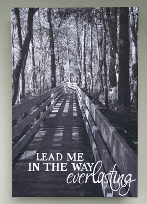 Lead Me In The Way Everlasting Quote on Black and White Photo Canvas ...