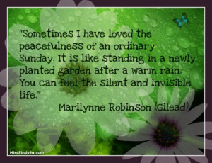 Sometimes I have loved the peacefulness of an ordinary Sunday. It is ...