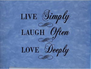 QUOTE-Live Simply Laugh Often Love Deeply-special buy any 2 quotes and ...