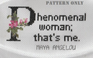 Phenomenal Woman; That's Me says Maya Angelou Quote Cross Stitch ...